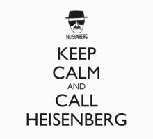Keep Calm and Call Heisenberg by xanthos84