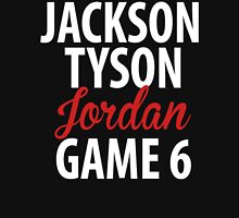 Jackson, Tyson, Jordan, Game 6 Unisex T-Shirt