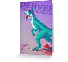 Denver the dinosaur Badass Greeting Card