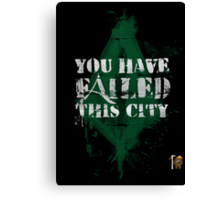 You have failed this city! Canvas Print