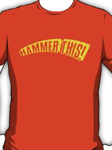 """Hammer This!"" Text Only/Yellow/Arch T-Shirt"