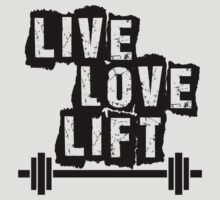 Live, Love, Lift by shakeoutfitters