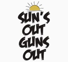 Sun's Out Guns Out by shakeoutfitters