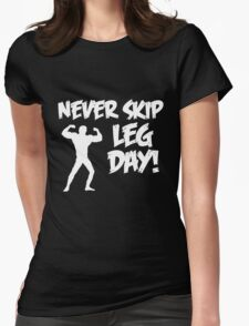 Never Skip Leg Day Womens Fitted T-Shirt