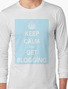 keep calm and blog Long Sleeve T-Shirt