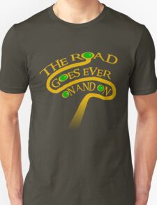 The Road Goes Ever On And On T-Shirt