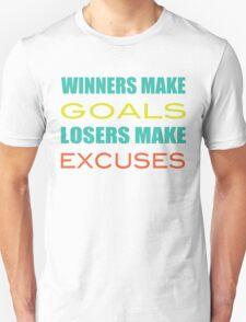 Winners Make Goals Losers Make Excuses T-Shirt