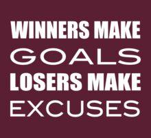 Winners Make Goals Losers Make Excuses by gyenayme