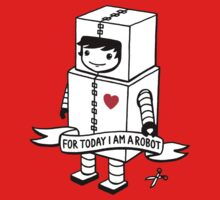 For today I am a robot Kids Tee