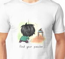 Find Your Passion Unisex T-Shirt