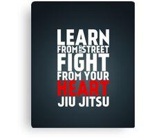 Learn from the street Jiu Jitsu RED Canvas Print