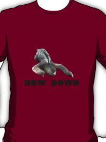 Bow down T-Shirt