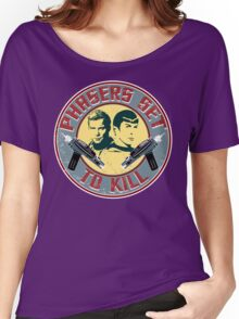 PHASERS SET TO KILL  Women's Relaxed Fit T-Shirt