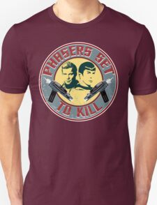 PHASERS SET TO KILL  Unisex T-Shirt