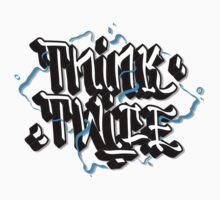 """Think Twice ""  Graffiti Tag by Andrew Van Dal"