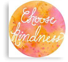 Choose Kindness-Warm Canvas Print