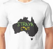 STRAYA C*NT Unisex T-Shirt