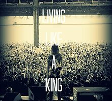 Imagine Living Like A King Someday by coti94856