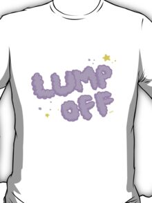 Lump Off - Adventure Time Shirt T-Shirt
