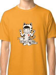 For today I am a tiger Classic T-Shirt