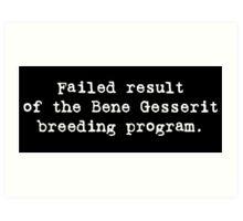 Failed Bene Gesserit Art Print