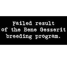 Failed Bene Gesserit Photographic Print