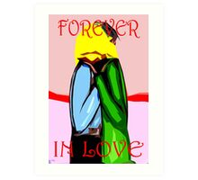 FOREVER IN LOVE Art Print