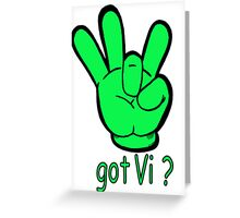 Got VI? Greeting Card
