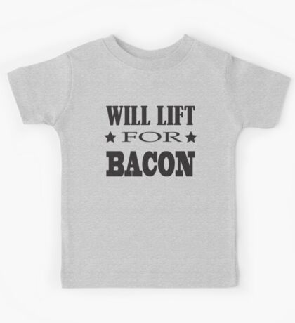 Will Lift For Bacon - Funny Crossfit Saying Kids Tee
