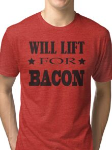 Will Lift For Bacon - Funny Crossfit Saying Tri-blend T-Shirt