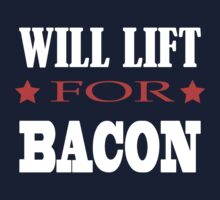 Will Lift For Bacon - Funny Crossfit Saying Baby Tee