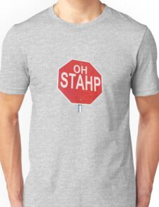Oh Stahp Unisex T-Shirt