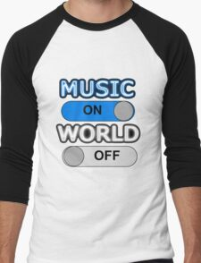 MUSIC : ON, WORLD : OFF Men's Baseball ¾ T-Shirt