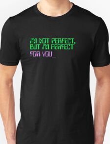 I'm Not Perfect...  T-Shirt