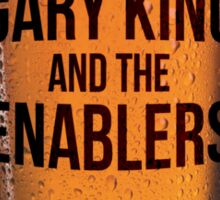 Gary King and the Enablers - Pint Sticker
