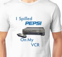 I Spilled Pepsi On My VCR Unisex T-Shirt