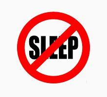 No Sleep Unisex T-Shirt