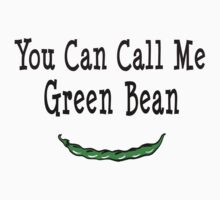 You Can Call Me Green Bean by ADHDDESIGN