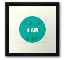 4 AM Framed Print