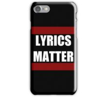 LYRICS MATTER iPhone Case/Skin