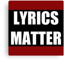 LYRICS MATTER Canvas Print