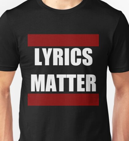 LYRICS MATTER Unisex T-Shirt