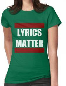 LYRICS MATTER Womens Fitted T-Shirt