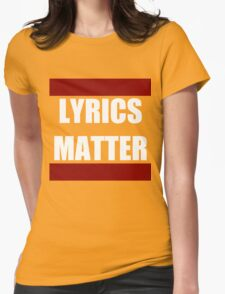 LYRICS MATTER Womens Fitted T-Shirt