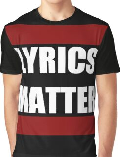 LYRICS MATTER Graphic T-Shirt