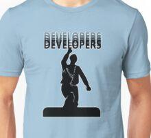 DEVELOPERS! DEVELOPERS! DEVELOPERS! DEVELOPERS! (Ballmer) Unisex T-Shirt