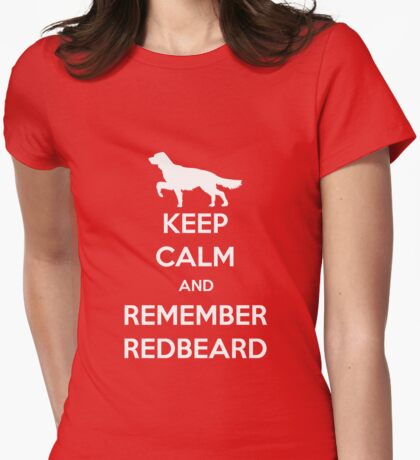 Keep Calm and Remember Redbeard Womens Fitted T-Shirt