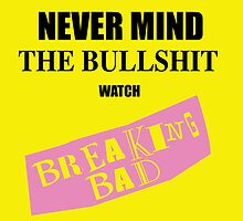 Nevermind the Bullshit watch Breaking Bad by oneskillwonder