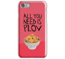 ALL YOU NEED IS PLOV FOR iPHONE iPhone Case/Skin