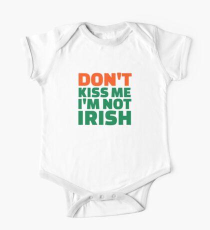 Don't kiss me I'm not Irish One Piece - Short Sleeve